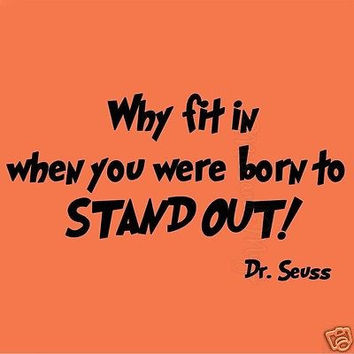 Dr Seuss Why Fit When You Were Born to Stand Out Wall Sticker Decal Quote Saying