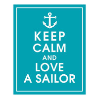 Keep Calm and Love A Sailor  8x10 Print featured by KeepCalmShop
