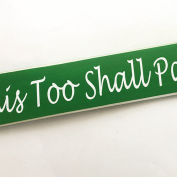 18x4 This Too Shall Pass Wood Sign