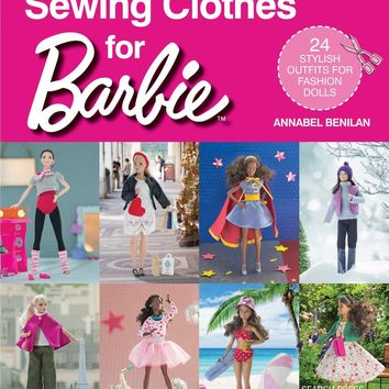 Sewing Clothes for Barbie Book - 24 Stylish Outfits for Fashion Dolls