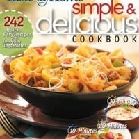Simple & Delicious Cookbook: 242 Quick, Easy Recipes Ready in 10, 20, or 30 Minutes