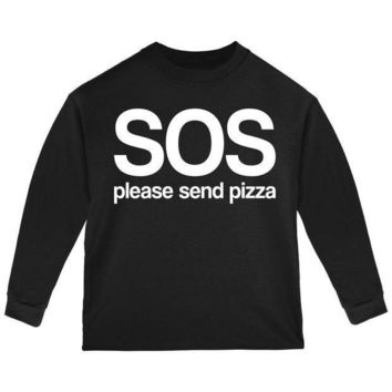 PEAPGQ9 SOS Please Send Pizza Toddler Long Sleeve T Shirt