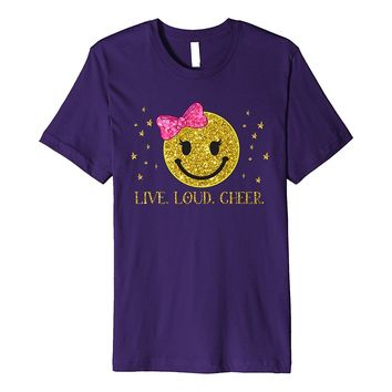 LIve Loud Cheer Smiley Face Pink Bow Gold Star Premium Shirt