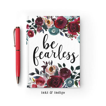 Writing Journal, Hardcover Notebook, Sketchbook, Diary, White Floral Journal, Inspirational Quote, Blank or Lined pages - Be Fearless