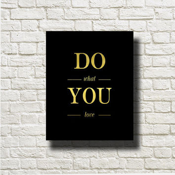 Do What You Love Gold Black Printable Instant Download Print Poster Wall Art Home Decor G220blackgold