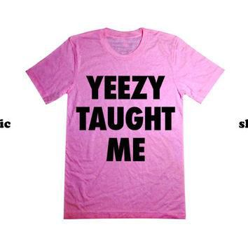 Yeezy Taught Me Shirt | Kanye West Tshirt | Yeezus Music Clothing
