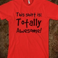 This shirt is Totally Awesome! - This Isn't Diagon Alley