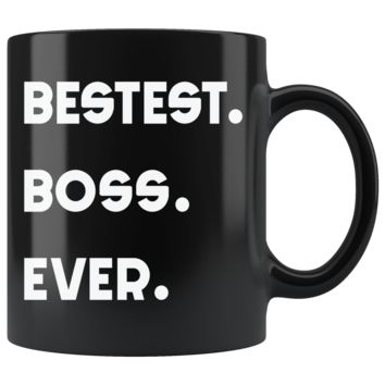 BESTEST BOSS EVER * Unique Gift for Your Favorite Boss * Glossy Black Coffee Mug 11oz.