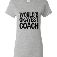Worlds Okayest Coach. Great Present for Any Coach!! The Type of Coach Can Be Changed To Any Sport You Would Like!!