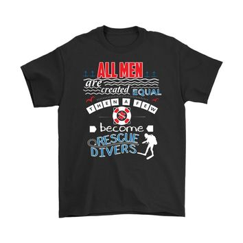 Rescue Diver Shirt All Men Are Created Equal Gildan Mens T-Shirt