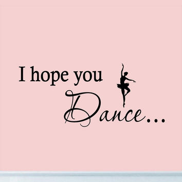 I Hope You Dance Wall Decal Vinyl Quotes Inspirational Dancing Wall Art Girls...