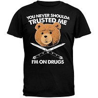 Ted - I'm On Drugs T-Shirt