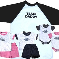 Team Daddy Shirt or Kids Shirt or Infant Creeper; Choose Adult or Baby Size