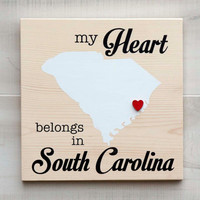 South Carolina or Any US state shape wood sign wall art - My Heart Belongs in SC. 6 stain colors. Country Chic, Rustic, Cabin, Wedding Decor