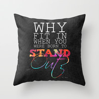 Why fit in when you were born to stand out? Throw Pillow by Elisabeth Fredriksson