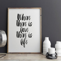 "PRINTABLE Art""Where There Is Love There Is Life""Motivational Quote,Inspirational Art,Quote,Bedroom Decor,Best Words,Hand Brushed Art"