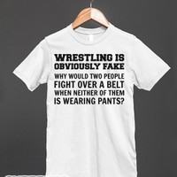 Wrestling is Obviously Fake-Unisex White T-Shirt