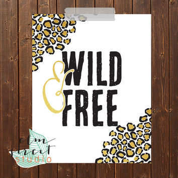 Wild And Free Cheetah Gold Foil Print Gold Foil Print  Gold Print  Typography Print  Motivational Print  Inspirational Decor  Quote Poster
