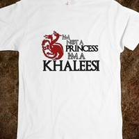 I'M NOT A PRINCESS I'M A KHALEESI