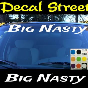 Big Nasty Windshield Visor Die Cut Vinyl Decal Sticker