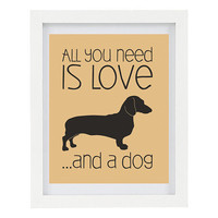 All You Need Is Love And A Dog, Humorous Typography Print, Dog Lover, Tan and Black, Customizable, 8 x 10 FREE AU SHIPPING