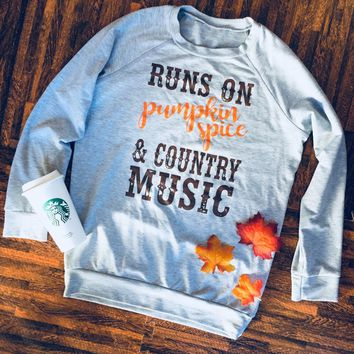 """Runs On Pumpkin Spice & Country Music"" Scoop Neck Long Sleeve"