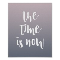 The Time Is Now Purple Ombre Quote Print