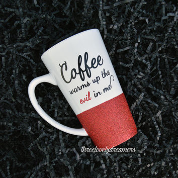 Personalized Coffee Cup - Glitter Dipped Coffee Mug -Personalized Coffee Mug - Coffee Warms up the Evil in me Glitter mug