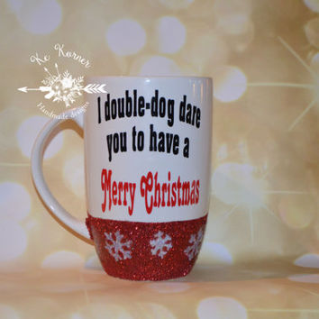 I double dog dare you to have a merry christmas/Glitter dipped mug/Custom mug/Personalized mug/Merry christmas mug/Snowflake Mug/Christmas