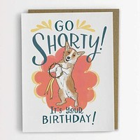 Go Shorty! It's Your Birthday Corgi Card