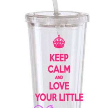 Keep Calm and Love Your Little Sorority Tumbler, Sorority Tumbler, Lil Big Sorority Tumbler, Lil Tumbler, Big Sorority Tumbler, College Cup