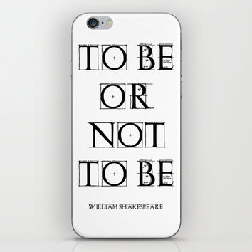 """""""To Be Or Not To Be"""" William Shakespeare iPhone & iPod Skin by White Print Design"""