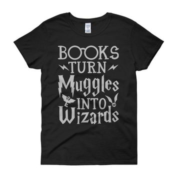 Books Turn Muggles Into Wizards Harry Potter Spells Running Hiking Gym Sport Runner Yoga Funny Thanksgiving Christmas Funny Quotes Women'S T Shirt