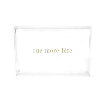 Wholesale One More Bite Lucite Tray