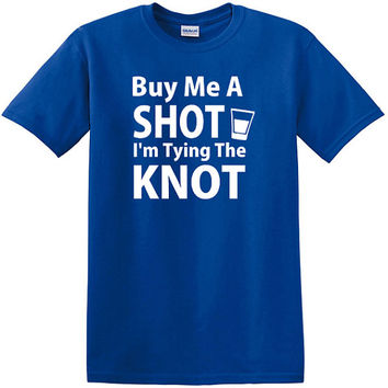 Buy Me a Shot I'm Tying The Knot T-Shirt, groom shirt, wedding party tee, bachelor party, gift for groom, engagement party, engaged