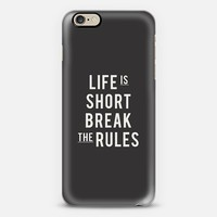Life is short break the rules V2 iPhone 6 case by Inspire and Motivate | Casetify