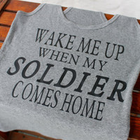 SALE! wake me up when my soldier comes home tank top
