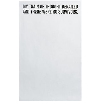 My Train Of Thought Derailed And There Were No Survivors Note Pad