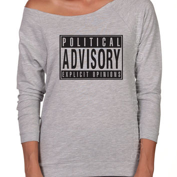 Political Advisory Explicit Opinions Off the shoulder Womens shirt Funny Gift Political Tshirt Election T Shirt Terry Raglan Raw Edge tee