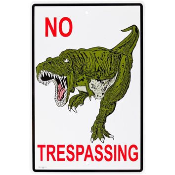 No Trespass T-Rex Aluminum Warning Sign
