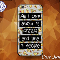 All I Care About Is Pizza And Like Three People Funny Quote Custom Case iPhone 4 and 4s and iPhone 5 and 5s and 5c and iPhone 6 and 6 Plus +