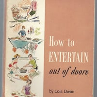 Vintage Entertaining Book How to Entertain Out of Doors by Lois Dwan Amy Vanderbilt Success Program for Women 1965 Retro Entertaining
