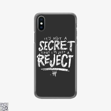 5Sos It'S Not A Secret That I'M Jut A Reject, Funny Phone Case