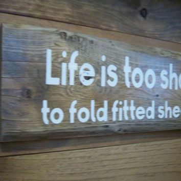 Rustic Sign-Life is too short to fold fitted sheets-Funny Sign-Laundry Room Sign-Barn board Sign-Typography Sign-Life is too short