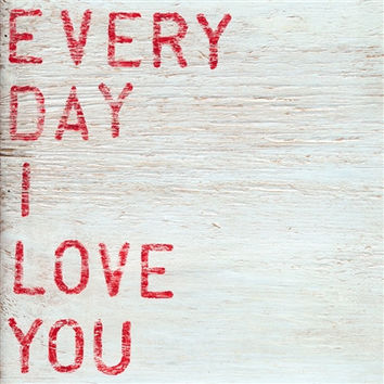 Art Print - Every Day I Love You