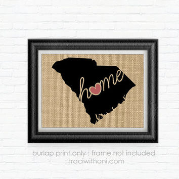 South Carolina Home - SC Burlap Printed Wall Art: Print, Silhouette, Print, Heart, Home, State, United States, Rustic, Typography, Artwork,