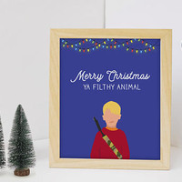 Merry Christmas Ya Filthy Animal | Home Alone Quote Print