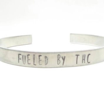 Fueled by THC hand stamped aluminum cuff bracelet, 420 jewelry, pot leaf jewelry,  cannabis jewelry handmade by The Toke Shop