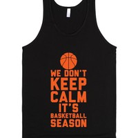 We Don't Keep Calm, It's Basketball Season-Unisex Black Tank