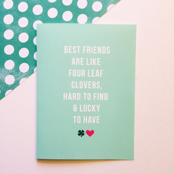 BFF St Patrick's Day Card - Best Friends Are Like Four Leaf Clovers, Hard to Find & Lucky to Have - Best Friends Cute Modern Fun - 5x7